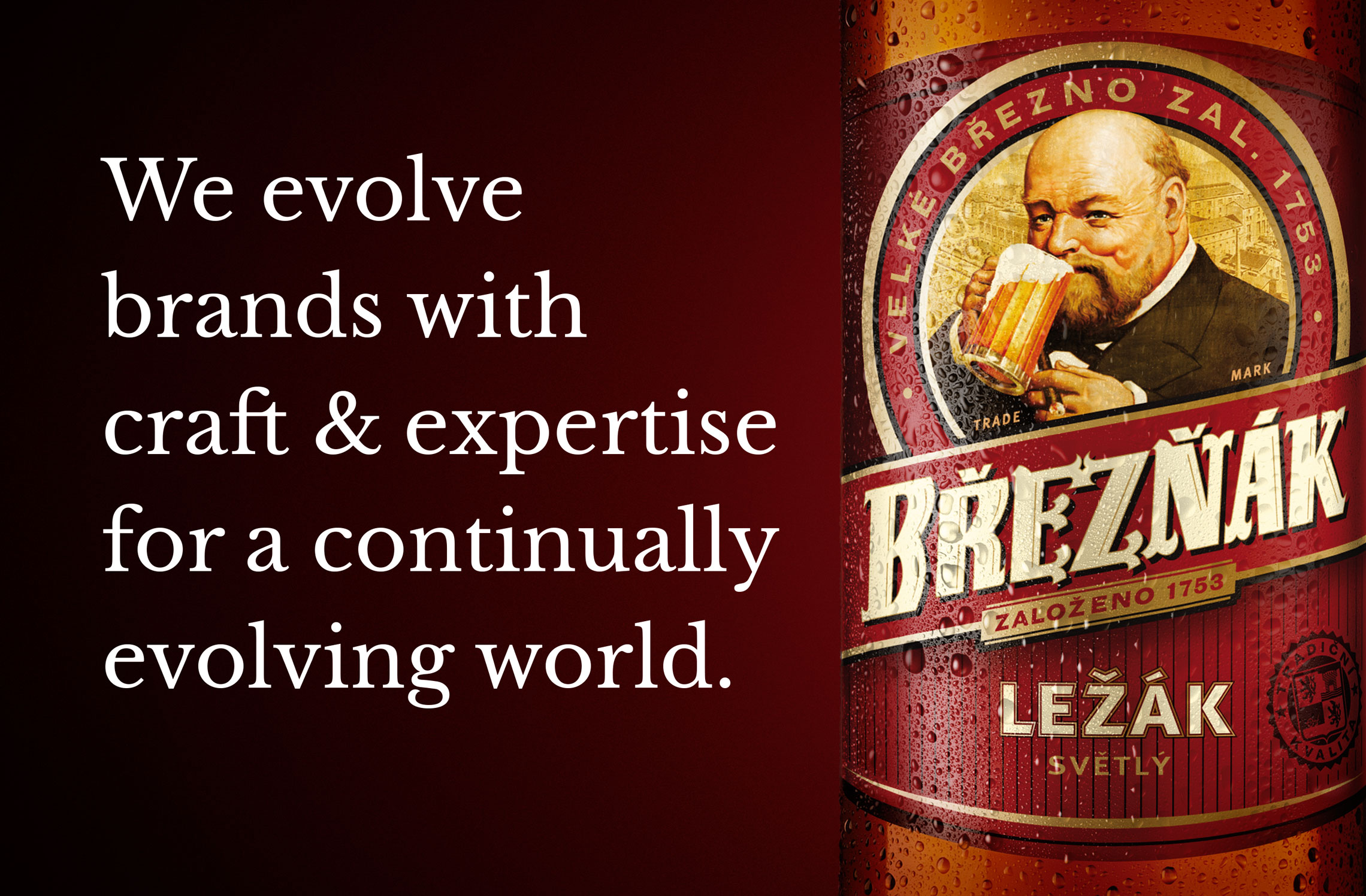 We evolve brands with craft & expertise for a continually evolving world